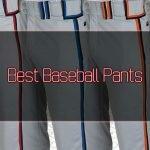 Top 9 Best Baseball Pants